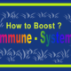 Immune System in Hindi: How to Boost Your Immune System